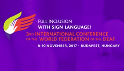 SLO: 3RD INTERNATIONAL CONFERENCE OF THE WORLD FEDERATION OF THE DEAF FULL INCLUSION, WITH SIGN LANGUAGE!