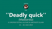 ''DEADLY QUICK'' - (MADŽARSKA), SALVIA - (23.7.2014)